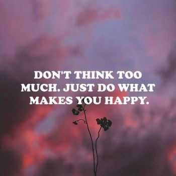 aJust-Do-What-Makes-You-Happy